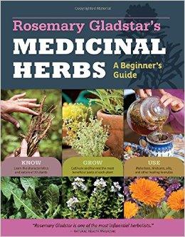 Rosemary Gladstar's Medicinal Herbs A Beginner's guide